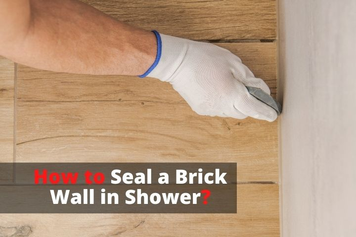 How to Seal a Brick Wall in Shower