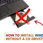 How to Install Windows Without a Cd Drive?