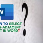 How to Select Non-Adjacent Text in Word